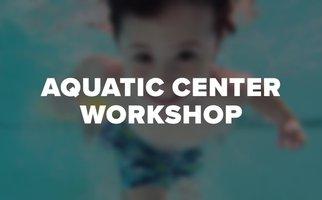 Aquatic Center Workshop Thumbnail.jpg